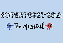 Superposition: the Musical